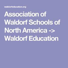 Association of Waldorf Schools of North America -> Waldorf Education