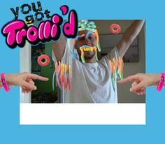 please vote: You Got Trollid!