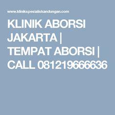 KLINIK ABORSI JAKARTA | TEMPAT ABORSI | CALL 081219666636