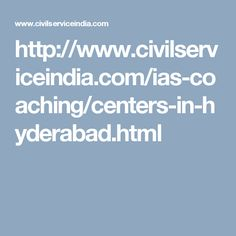 http://www.civilserviceindia.com/ias-coaching/centers-in-hyderabad.html