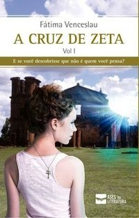 Leitura & Cia: Escritora Fátima Venceslau - A Cruz de Zeta - Ases...
