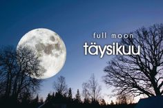täysikuu ~ full moon Learn Finnish, Finnish Words, Finnish Language, Ciel Nocturne, Nature Words, Finland Travel, Never Stop Learning, Space And Astronomy, See Picture