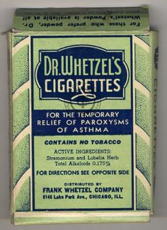 Dr. Whetzel's Cigarettes...for Asthma! Nothing like a smoke to help with your breathing