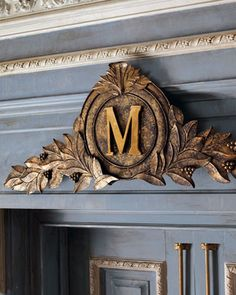 Letter M for Monica:  French-style over door hand painted in antique gold by Horchow - $245.00