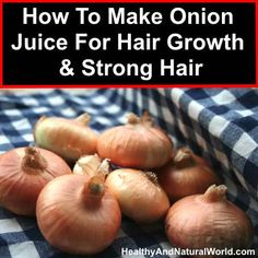 How To Make Onion Juice For Hair Growth & Strong Hair self care tips beauty Natural Hair Care, Natural Cures, Natural Hair Styles, Natural Beauty, Hair Remedies For Growth, Hair Growth Tips, Onion Hair Growth, Onion Juice For Hair, Luscious Hair