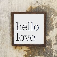 Hey, I found this really awesome Etsy listing at https://www.etsy.com/listing/256707357/hello-love-sign