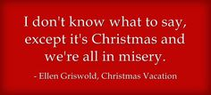I don't know what to say, except it's Christmas and we're all in misery! bahahaha