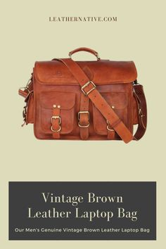 Our Men's Genuine Vintage Brown Leather Laptop Bag is made from genuine, strong, lightweight, durable goat leather, tanned without the use of chemicals. Brown Leather Laptop Bag, Small Leather Bag, Leather Backpack, Vintage Messenger Bag, Laptop Tote Bag, Leather Bag Pattern, Laptop Shoulder Bag, Leather Bags Handmade, Vintage Leather