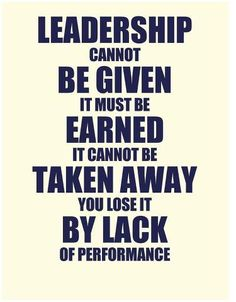 Want to be a leader? Earn it by your actions.