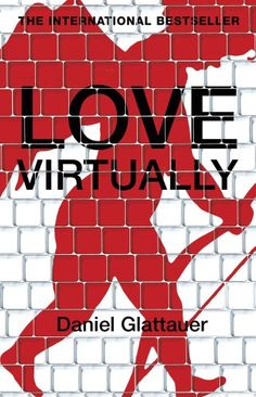 Love Virtually by Daniel Glattauer