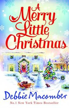 books by debbie macomber   Merry Little Christmas by Debbie Macomber book (9781848451445) - buy ...
