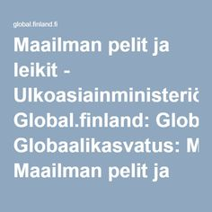 Maailman pelit ja leikit - Ulkoasiainministeriö: Global.finland: Globaalikasvatus: Maailman pelit ja leikit Geography, Finland, Science, Opi, Kids, Young Children, Boys, Children, Boy Babies