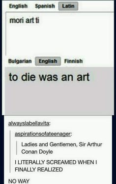 "Moriarty = ""to die was an art"""