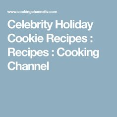 Celebrity Holiday Cookie Recipes : Recipes : Cooking Channel