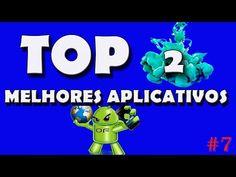 TOP 2 MELHORES APLICATIVOS PARA ANDROID #7 !!!! - YouTube