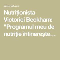 """Nutriționista Victoriei Beckham: """"Programul meu de nutriție întinerește…"""