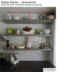 Open shelves in the kitchen 2 Methods to Styling Shelves like a Pro! Just Decorate! Blog