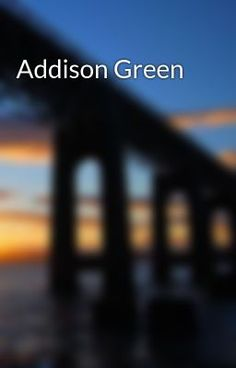 "#wattpad #random Addison Green has a Bachelor's Degree in Business that helps him to run his business, ""Green Plumbing""."