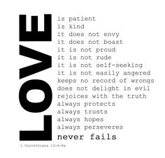 """Love Never Fails Tues, 2/21/17 (Part 2/8)  """"...however,in order to truly walk in biblical type of love,we must follow the Word's outline.The Apostle Paul begins the chapter by discussing some things Christians use to gauge the success of their relationship w/God. Verses 4-8 describe the characteristics of love:  things we should be striving to exemplify in our relationships w/others:..."""""""