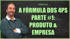 [VÍDEO #3] A Fórmula dos 4Ps - Parte 1