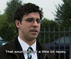 """That sounded just a little bit rapey"" The Inbetweeners is a great show. I laughed too much during this show. British Humor, British Comedy, English Comedy, Tv Quotes, Movie Quotes, Inbetweeners Quotes, Father Ted, Fools And Horses, Poems Beautiful"