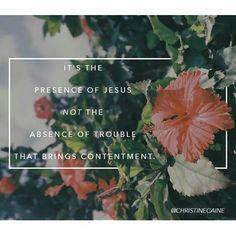 It's the presence of Jesus...