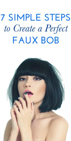 How to get a pretty faux bob hairstyle...  7 simple steps to create a perfect faux bob