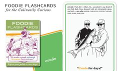 Foodie Flash Cards for the Culinarily Curious, $10  Does your guy need to keep up with the latest food trends or just not embarrass himself at a Top Chef viewing party? Serve up a helping of snark with a side of sarcasm and spice up the dinner conversation with these foodie flashcards. From tagine to tartare, he'll speak 'foodie' in no time.