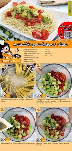 Avokádós-paradicsomos tészta recept elkészítése videóval Veggie Recipes, Salad Recipes, Vegetarian Recipes, Cooking Recipes, Healthy Recipes, Good Food, Yummy Food, Avocado, No Cook Meals