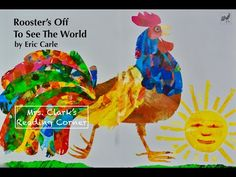 Rooster's Off To See The World w/ Words, Music & Animal EFX - YouTube Kindergarten Art Lessons, Eric Carle, Elementary Music, Music Classroom, Kids Songs, Early Learning, Read Aloud, Rooster, Make It Yourself