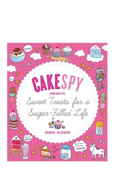 """""""Cakespy presents Sweet Treats for a Sugar-Filled Life"""""""