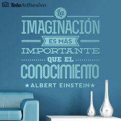 La imaginación es más importante que el conocimiento. Albert Einstein
