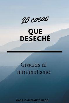 Lista de 20 cosas que logré sacar de mi vida cuando empecé a vivir minimalistamente. ¡Y no las extraño ni un poco! #minimalismo #declutter #minimalista