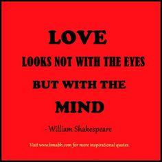Love looks with the mind