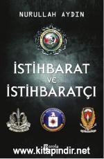 İstihbarat ve İstihbaratçı - Nurullah Aydın E-Kitap İndir. Devletler istihbarat kuruluşlarıyla vardırlar. Küresel yapılanmalar aynı zamanda istihbarat ağının d...