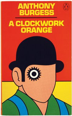 There are a lot of different covers for A Clockwork Orange, but this, I think, is my favorite.