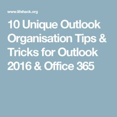 10 Unique Outlook Organisation Tips & Tricks for Outlook 2016 & Office 365