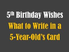 These are examples of what to write in a 5-year-old kid's birthday card. These are funny and cute wishes and poems.