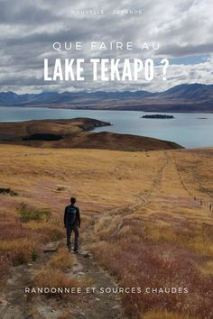 Randonnée au Mt John, admirer les paysages et se ressourcer dans les sources chaudes de Tekapo Springs #tekapo #nouvellezelande