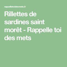 Rillettes de sardines saint morêt - Rappelle toi des mets