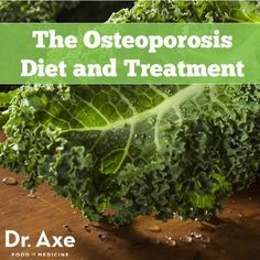 Osteoporosis Diet and 5 Natural Treatments - DrAxe.com