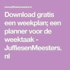Download gratis een weekplan; een planner voor de weektaak - JuffiesenMeesters.nl