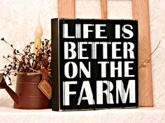 Life Is Better On The Farm  Primitive by thecountrysignshop