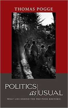 Politics as usual : what lies behind the pro-poor rhetoric / Thomas Pogge