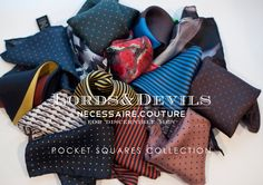 """The """"#Lords#Devils"""" #Pocket #Squares Collection born as men's collection, it is alsodedicated to charming-fashionista ladies, who love wearing pocket squares as stylishsilk #bracelets or #bagtags, with a dandy-romantic taste."""
