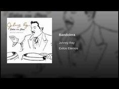 """""""Bandolera""""  - JOHNNY RAY"""