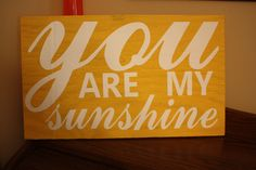 You Are My Sunshine sign.