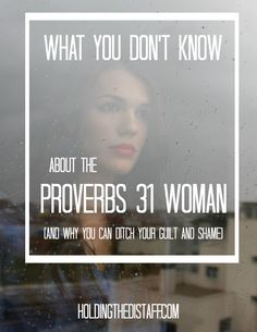 What You Don't Know About The Proverbs 31 Woman: do you feel ashamed and guilty when you read this Bible passage? These 10 facts will free you.