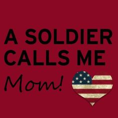 Proud Mom of a Soldier! Army Mom Quotes, Military Quotes, Military Mom, Army Strong Quotes, Military Families, Marine Mom, Marine Corps, Army Family, Air Force Mom