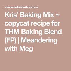 Kris' Baking Mix ~ copycat recipe for THM Baking Blend (FP) | Meandering with Meg